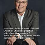 Interview: Senior Minister of United Church of Christ Congregation Talks about Gay Marriage & Same Sex Blessings | Peter Menkin