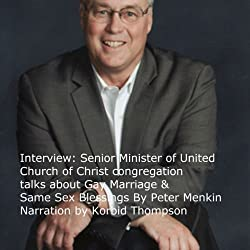 Interview: Senior Minister of United Church of Christ Congregation Talks about Gay Marriage & Same Sex Blessings