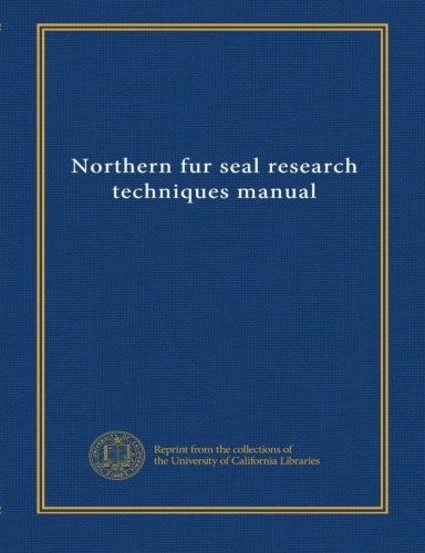 Northern fur seal research techniques manual