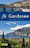 Gardasee: Reiseführer mit vielen praktischen Tipps.