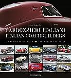 Carrozzieri Italian/Italian Coachbuilders: I Maestri Dello Stile/The Masters of Style