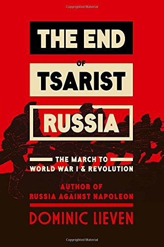 The End of Tsarist Russia: The March to World War I and Revolution pdf epub