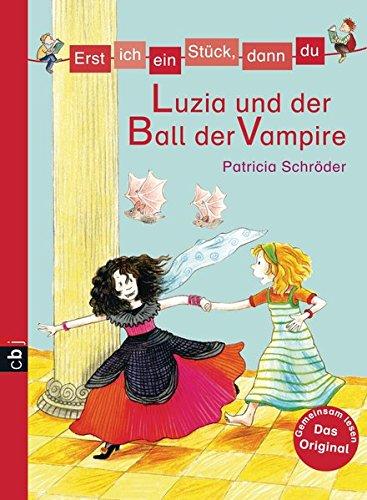 Erst ich ein Stück, dann du - Luzia und der Ball der Vampire (Erst ich ein Stück. Das Original, Band 23)