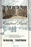 The Park and the People: A History of Central Park