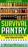 img - for Survival Pantry - The Prepper's Secrets to Food Storage, Water Storage, Canning, and Preserving (Survival Pantry, Preppers Pantry, Prepper Survival, Survival Guide, Preppers Guide, Preppers Supplies) book / textbook / text book