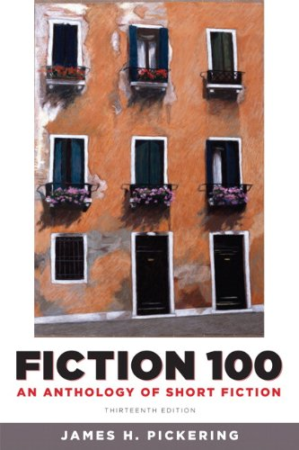 Fiction 100: An Anthology of Short Fiction (13th Edition) by Pearson