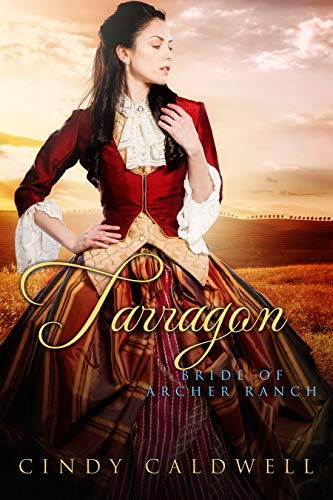 Tarragon: Bride of Archer Ranch: A Sweet Western Historical Romance (Wild West Frontier Brides Book 10)
