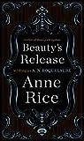 Download Beauty's Release: A Novel (Sleeping Beauty Trilogy Book 3) in PDF ePUB Free Online