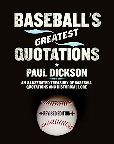 Baseball's Greatest Quotations Rev. Ed.: An Illustrated Treasury of Baseball Quotations and Historical Lore pdf