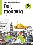 Dai, racconta-Letteratura italiana dalle origini all'età contemporanea-Teatro. Per la Scuola media. Con ebook. Con espansione online: 2