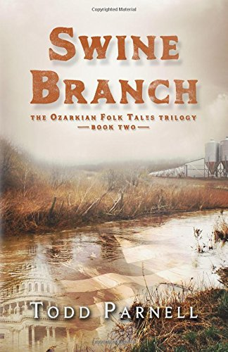 Swine Branch (The Ozarkian Folk Tales Trilogy) (Volume 2)