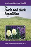 img - for The Lewis and Clark Expedition: Food, Nutrition, and Health (Prairie Plains) by Elaine N. McIntosh (2003-05-03) book / textbook / text book