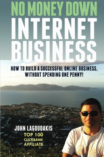 51IAxUPp9iL - No Money Down Internet Business: How To Build a Successful Online Business, Without Spending One Penny!