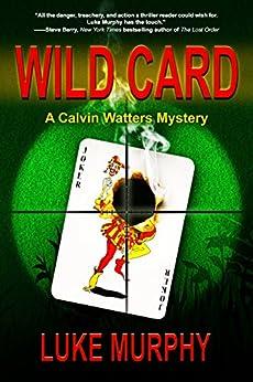 Wild Card (A Calvin Watters Mystery Book 2) by [Murphy, Luke]