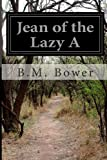 Jean of the Lazy A, B. m. Bower, 1499706545