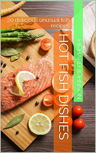 Hot fish dishes by Richard Johnson