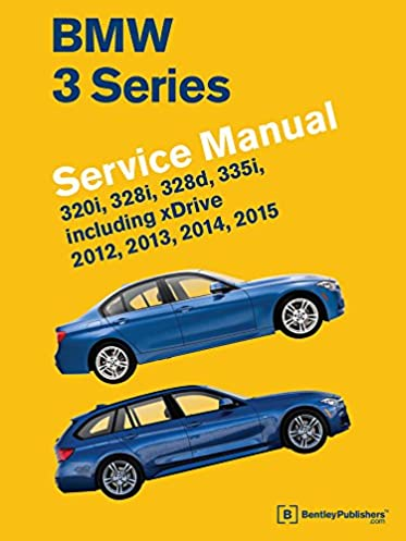 bmw 3 series f30 f31 f34 service manual 2012 2013 2014 2015 rh amazon com owners manual bmw 320i 2012 owner manual bmw 328i 2009