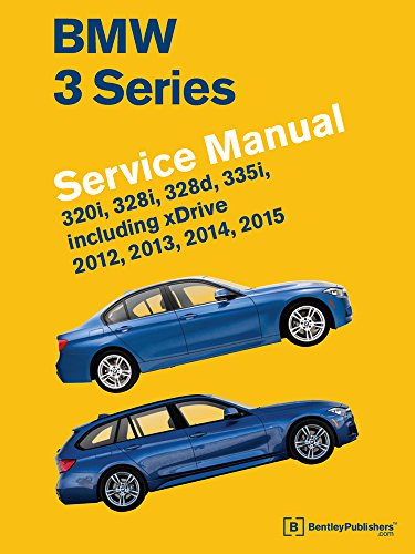 BMW 3 Series (F30, F31, F34) Service Manual: 2012, 2013, 2014, 2015