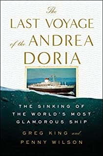 Book Cover: The Last Voyage of the Andrea Doria: The Sinking of the World's Most Glamorous Ship