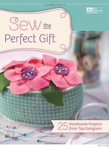 Sew the Perfect Gift: 25 Handmade Projects from Top - Australian List Designers