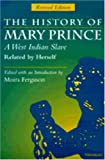 The History of Mary Prince : A West Indian Slave, Related by Herself, , 0472084100