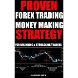 Forex Trading: PROVEN FOREX TRADING  MONEY MAKING STRATEGY - JUST 15 MINUTES A DAY (Forex trading strategies,...