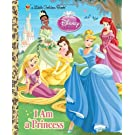 I am a Princess (Disney Princess) (Little Golden Book)