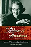 The Abbess of Andalusia - Flannery O'Connor's Spiritual Journey