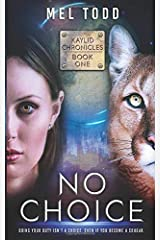 No Choice (Kaylid Chronicles) Paperback