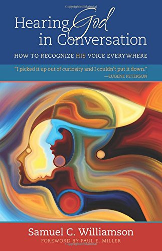 Hearing God in Conversation: How to Recognize His