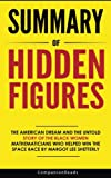 img - for Summary of Hidden Figures: The American Dream and the Untold Story of the Black Women Mathematicians Who Helped Win the Space Race by Margot Lee Shetterly book / textbook / text book