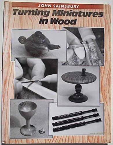 Book Turning Miniatures in Wood by Sainsbury, John A. (1998)