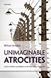 Unimaginable Atrocities : Justice, Politics, and Rights at the War Crimes Tribunals, Schabas, William, 0198712952
