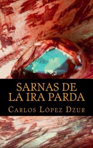 Sarnas De La Ira Parda Sarnas De Aniversario Libro Carlos Lopez