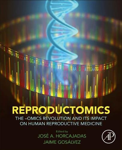 Reproductomics: The –Omics Revolution and Its Impact on Human Reproductive Medicine