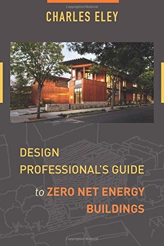 Design Professional's Guide to Zero Net Energy Buildings (Zero Net)