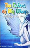img - for The Colors of My Wings book / textbook / text book