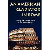 An American Gladiator in Rome