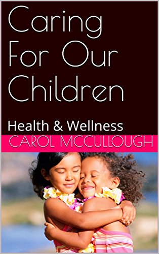 Caring For Our Children : Health & Wellness