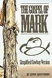 Gospel of Mark: Simplified Cowboy Version