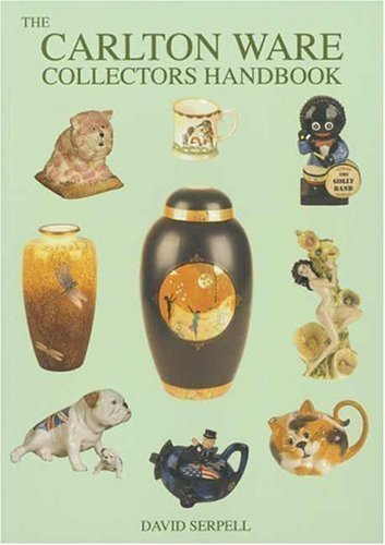 Collecting Carlton Ware (Carlton Ware Collectors Handbook) 3rd (third) Edition by Serpell, David published by Francis Joseph Publications (2003)