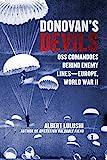 Donovan's Devils: OSS Commandos Behind Enemy Lines?Europe, World War II by Albert Lulushi (2016-02-09)
