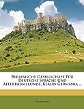 Berlinische Gesellschaft Für Deutsche Sprache und Alterthumskunde, Berlin Germania, Anonymous, 1146452659