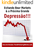 Evitando Mercados de Tendência Negativa & a Próxima Grande Depressão   (Trend Following Mentor)