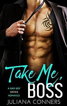 Take Me, Boss: A Bad Boy Office Romance by [Conners, Juliana]