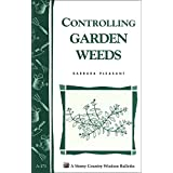 Controlling Garden Weeds: Storey's Country Wisdom Bulletin A-171