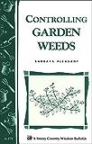 Controlling Garden Weeds: Storey's Country Wisdom Bulletin A-171 (Storey Country Wisdom Bulletin)