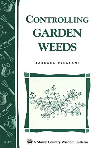 controlling-garden-weeds-storeys-country-wisdom-bulletin-a-171-storey-country-wisdom-bulletin