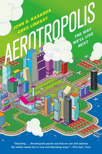 Aerotropolis: The Way We'll Tangible Next