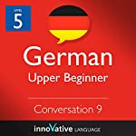 Upper Beginner Conversation #9, Volume 2 (German) |  Innovative Language Learning